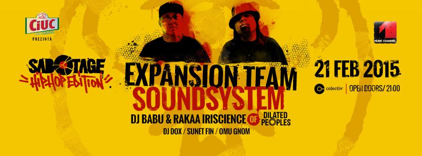 Dj Babu & Rakaa Iriscience - Expansion Team Soundsystem - Bucuresti, Club Colectiv, 21 februarie 2015